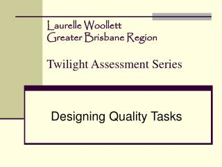 Laurelle Woollett Greater Brisbane Region  Twilight Assessment Series