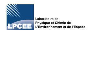 Laboratoire de  Physique et Chimie de L'Environnement et de l'Espace