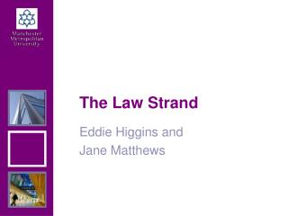 The Law Strand