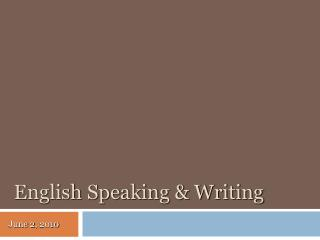 English Speaking & Writing