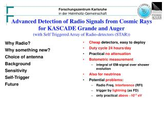 Why Radio? Why something new? Choice of antenna Background  Sensitivity Self-Trigger Future