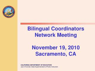 Bilingual Coordinators Network Meeting November 19, 2010 Sacramento, CA