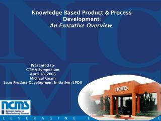 Knowledge Based Product & Process Development: An Executive Overview