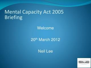 Mental Capacity Act 2005 Briefing