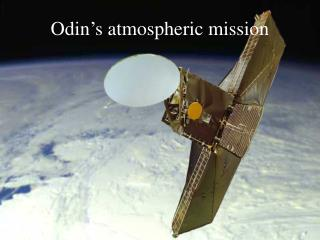 Odin�s atmospheric mission