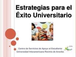 Centro de Servicios de Apoyo al Estudiante Universidad Interamericana Recinto de Arecibo