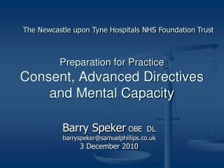 Preparation for Practice Consent, Advanced Directives and Mental Capacity