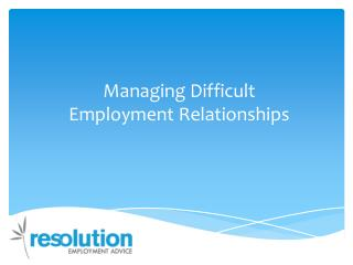 Managing Difficult Employment Relationships