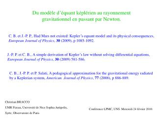 Du modèle d'équant képlérien au rayonnement gravitationnel en passant par Newton.