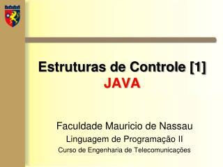 Estruturas de Controle [1] JAVA