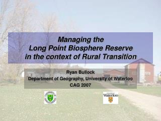 Managing the  Long Point Biosphere Reserve in the context of Rural Transition