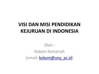 VISI DAN MISI PENDIDIKAN KEJURUAN DI INDONESIA