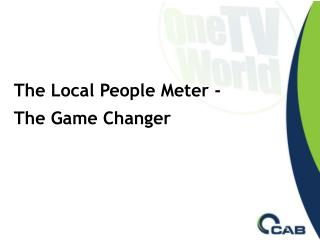 The Local People Meter -  The Game Changer