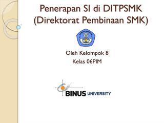Penerapan  SI  di  DITPSMK ( Direktorat Pembinaan  SMK)