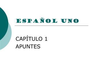 ESPAÑOL UNO