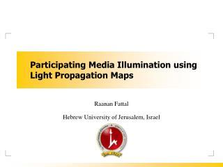 Participating Media Illumination using Light Propagation Maps