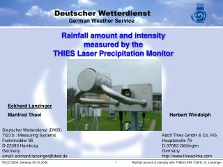 Rainfall amount and intensity  measured by the  THIES Laser Precipitation Monitor