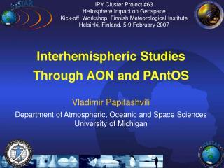 Interhemispheric Studies Through AON and PAntOS