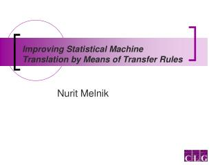 Improving Statistical Machine Translation by Means of Transfer Rules