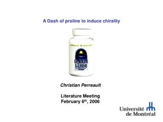 A Dash of proline to induce chirality
