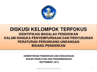 KEMENTERIAN PENDIDIKAN DAN KEBUDAYAAN BADAN PENELITIAN DAN PENGEMBANGAN  SEPTEMBER, 2013