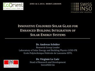 Innovative  Coloured  Solar  Glass for Enhanced  Building  Integration of Solar  Energy  Systems
