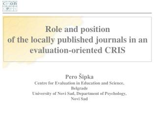 Role and  p osition  of the locally published journals in an evaluation-oriented CRIS