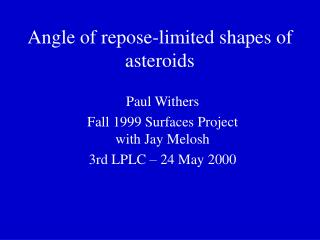 Angle of repose-limited shapes of asteroids