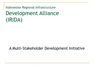 Indonesian Regional Infrastructure  Development Alliance (IRIDA)