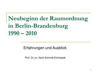 Neubeginn der Raumordnung in Berlin-Brandenburg 1990 – 2010