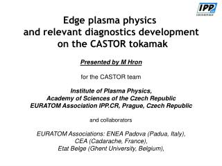 Edge plasma physics  and relevant diagnostics development  on the CASTOR tokamak