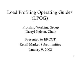 Presented to ERCOT Retail Market Subcommittee January 9, 2002