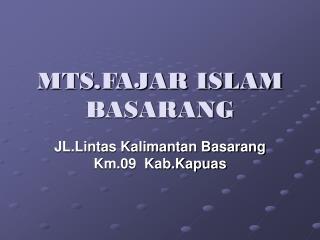 MTS.FAJAR ISLAM BASARANG