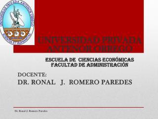 UNIVERSIDAD PRIVADA ANTENOR ORREGO ESCUELA DE  CIENCIAS ECONÓMICAS FACULTAD DE ADMINISTRACIÓN
