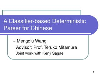 A Classifier-based Deterministic Parser for Chinese