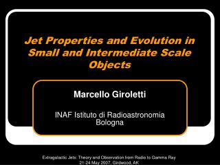Jet Properties and Evolution in Small and Intermediate Scale Objects