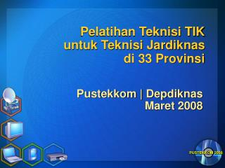 Pelatihan Teknisi TIK untuk Teknisi Jardiknas di 33 Provinsi