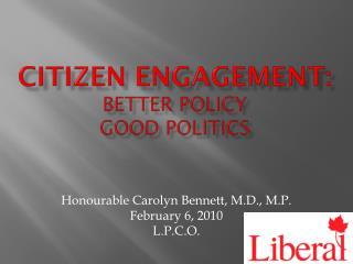 Citizen Engagement: Better Policy Good Politics