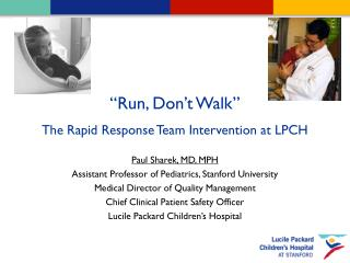 """Run, Don't Walk"" The Rapid Response Team Intervention at LPCH"