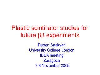 Plastic scintillator studies for future  bb  experiments