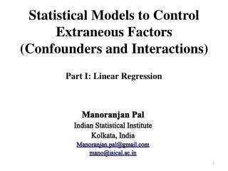 Statistical Models to Control Extraneous Factors (Confounders and Interactions)