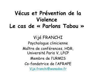 Vécus et Prévention de la Violence Le cas de «Parlons Tabou»