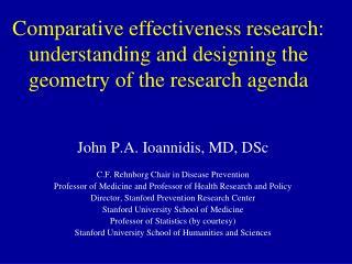 John P.A. Ioannidis, MD, DSc C.F. Rehnborg Chair in Disease Prevention
