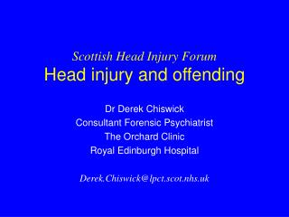 Scottish Head Injury Forum Head injury and offending