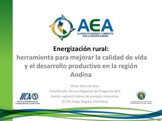 Oliver Marcelo Bret Coordinador Técnico Regional del Programa AEA