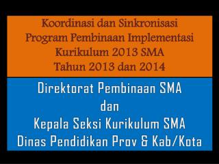 Koordinasi dan Sinkronisasi  Program  Pembinaan Implementasi Kurikulum 2013 SMA