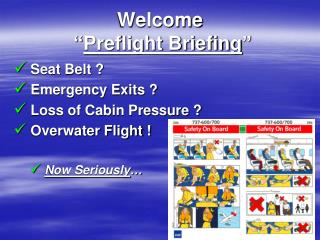 "Welcome  "" Preflight Briefing """