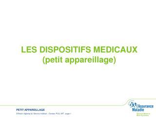 LES DISPOSITIFS MEDICAUX (petit appareillage)