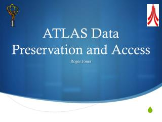 ATLAS Data Preservation and Access