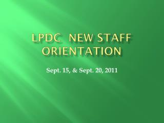 LPDC  New Staff Orientation
